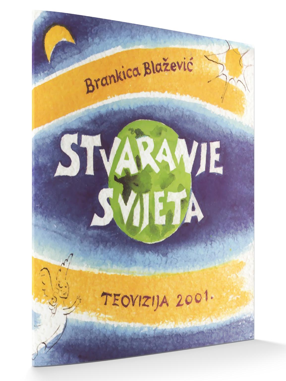 STVARANJE SVIJETA - Brankica Blažević