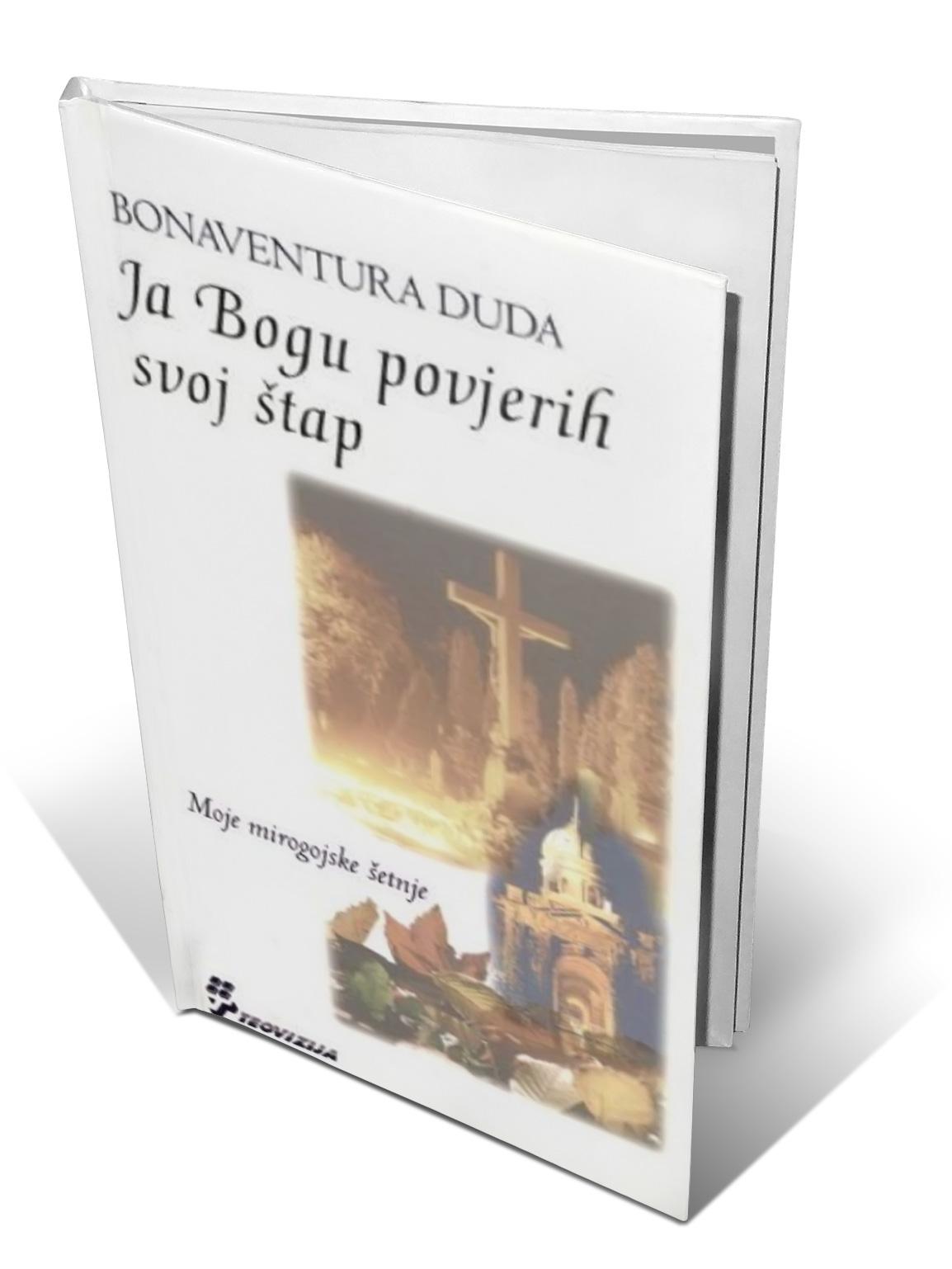 JA BOGU POVJERIH SVOJ ŠTAP - fra Bonaventura Duda