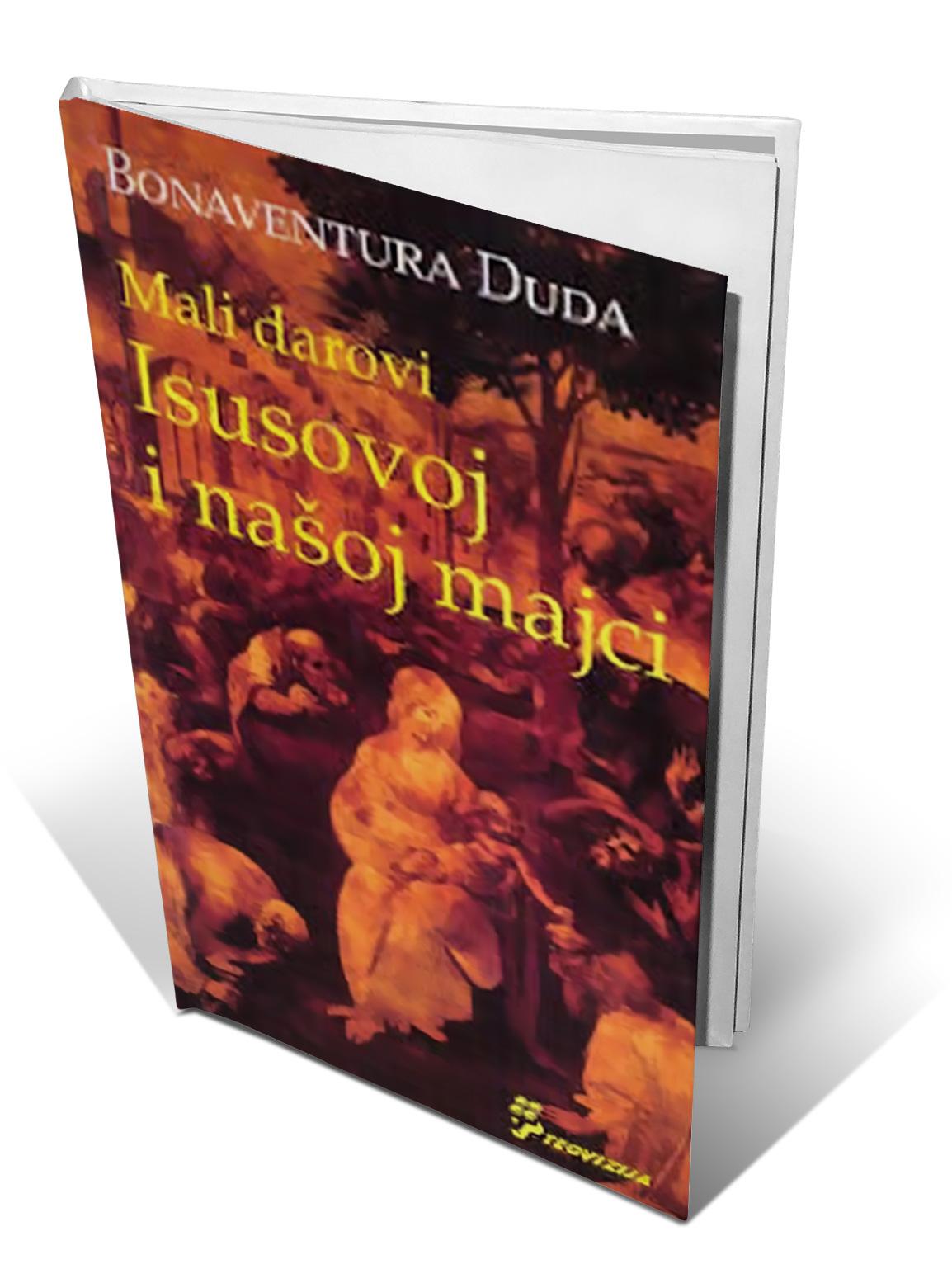 MALI DAROVI ISUSOVOJ I NAŠOJ MAJCI - fra Bonaventura Duda