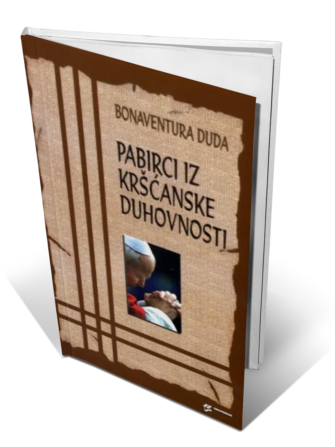 PABIRCI IZ KRŠĆANSKE DUHOVNOSTI - fra Bonaventura Duda