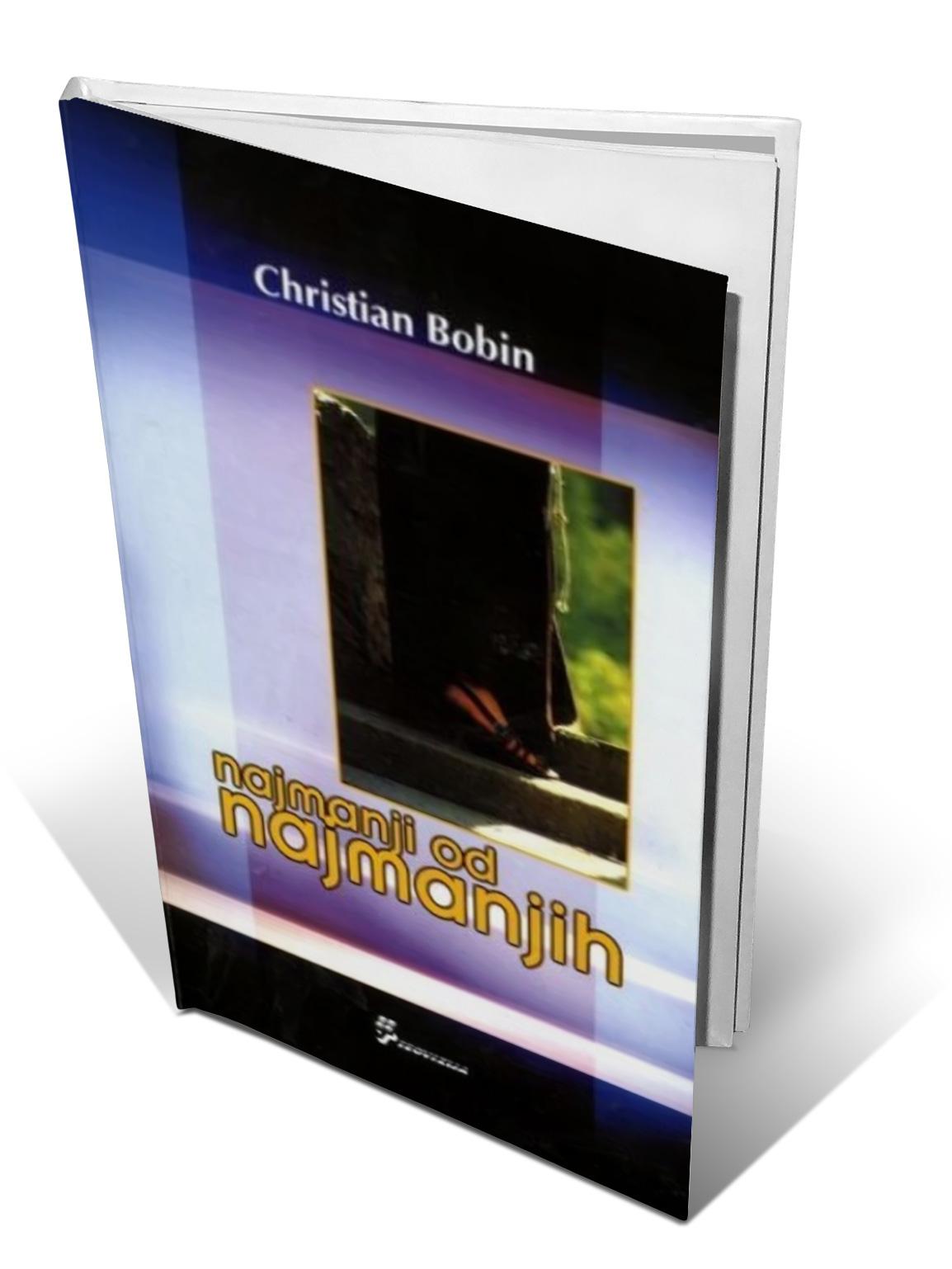 NAJMANJI OD NAJMANJIH - Christian Bobin