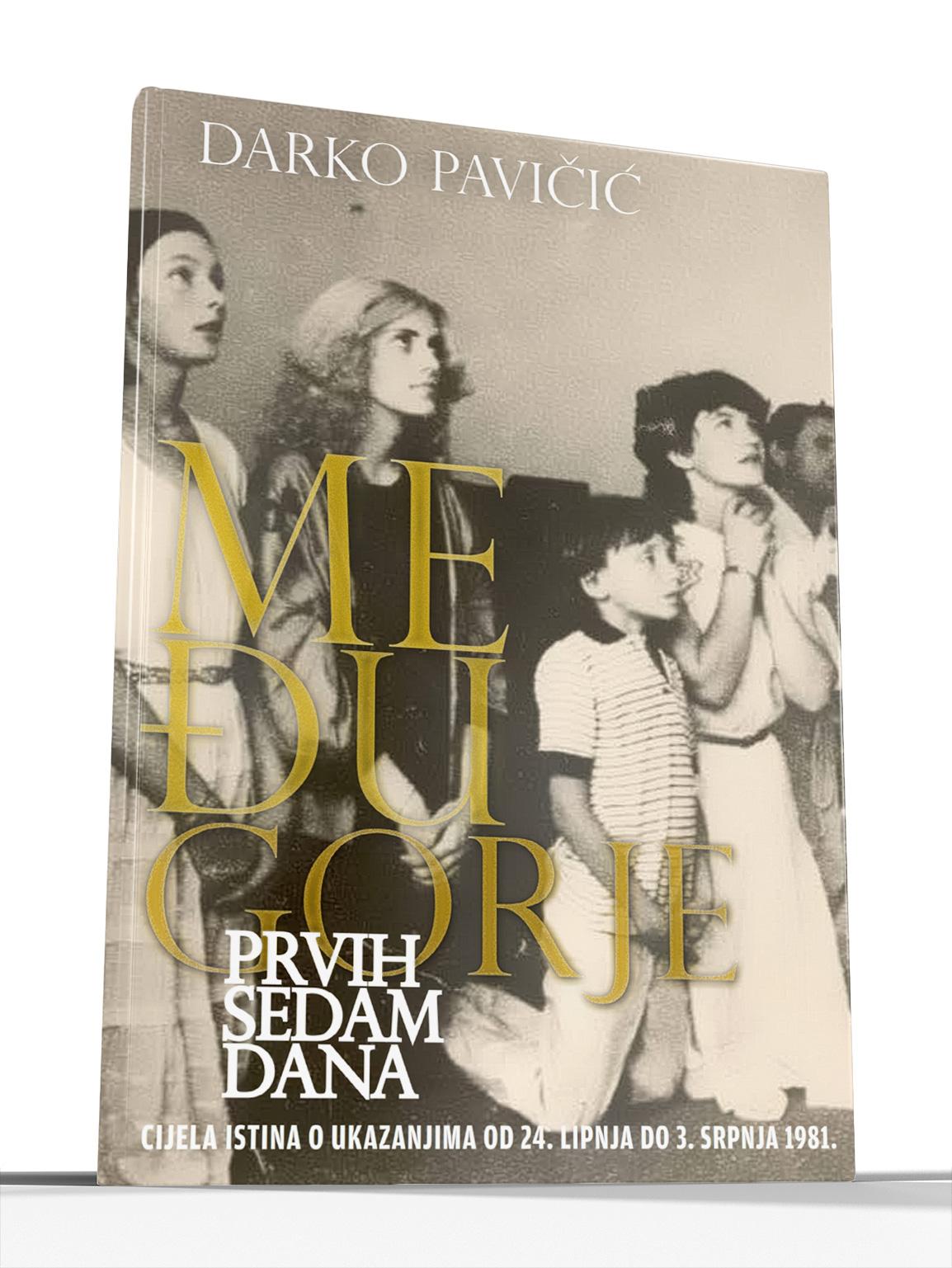 MEĐUGORJE – Prvih sedam dana ukazanja - Darko Pavičić