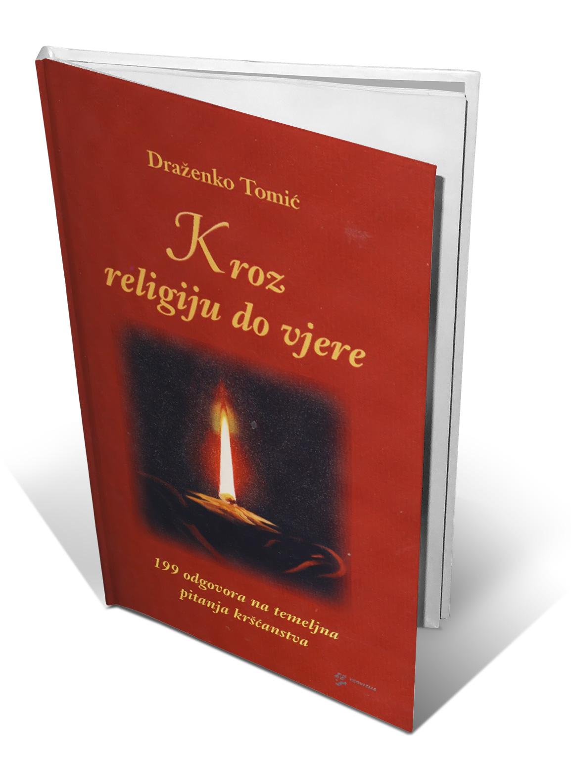 KROZ RELIGIJU DO VJERE (tvrdi uvez) - Draženko Tomić