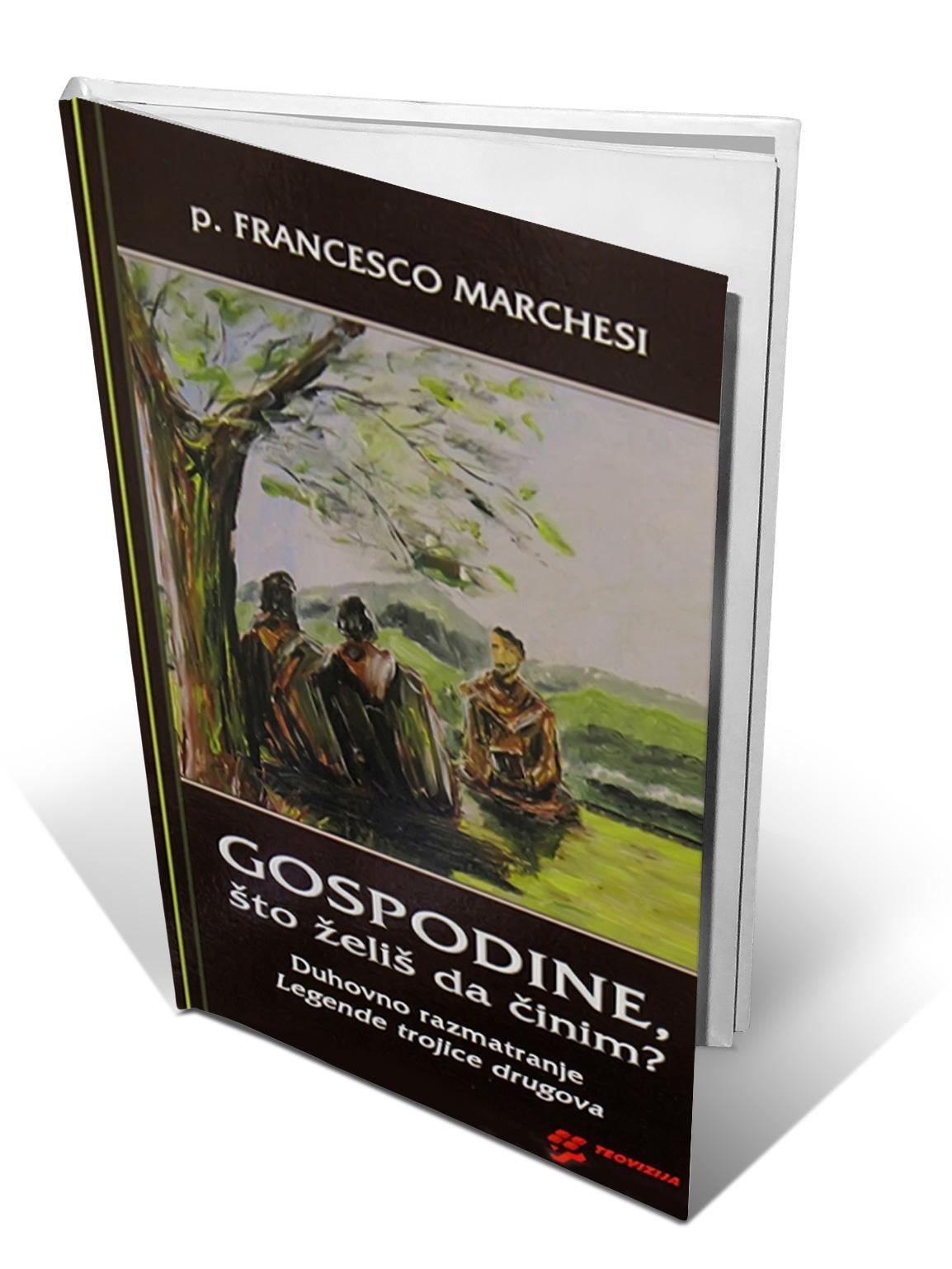 GOSPODINE, ŠTO ŽELIŠ DA ČINIM? - Francesco Marchesi