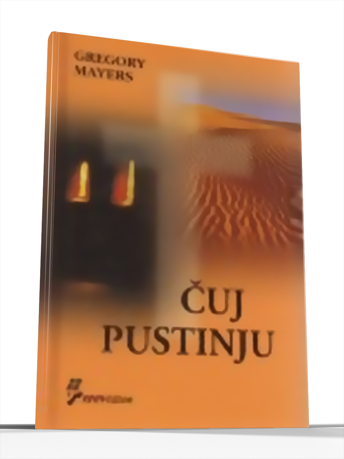 ČUJ PUSTINJU - Gregory Mayers