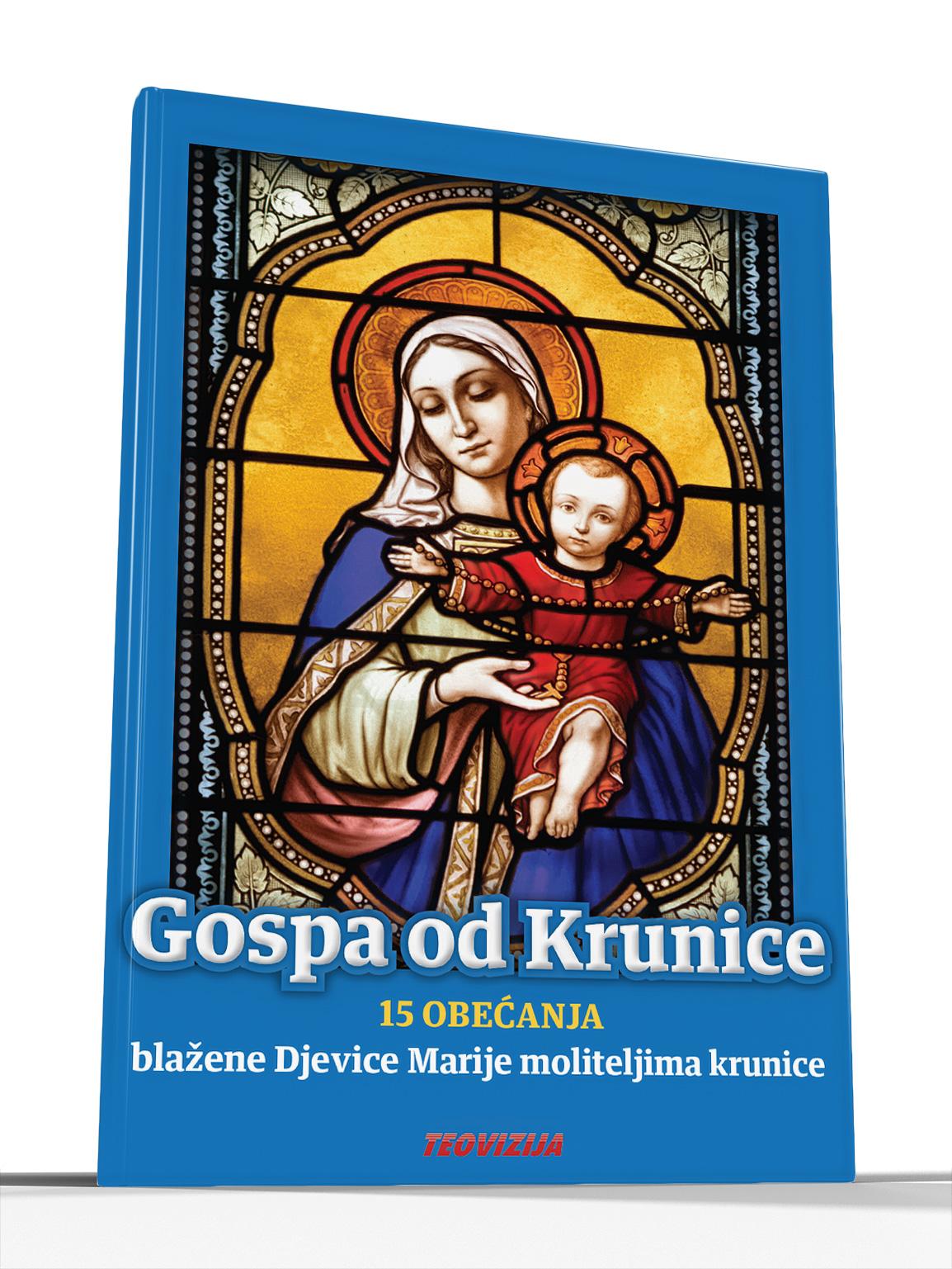 GOSPA OD KRUNICE - 15 obećanja Blažene Djevice Marije moliteljima krunice