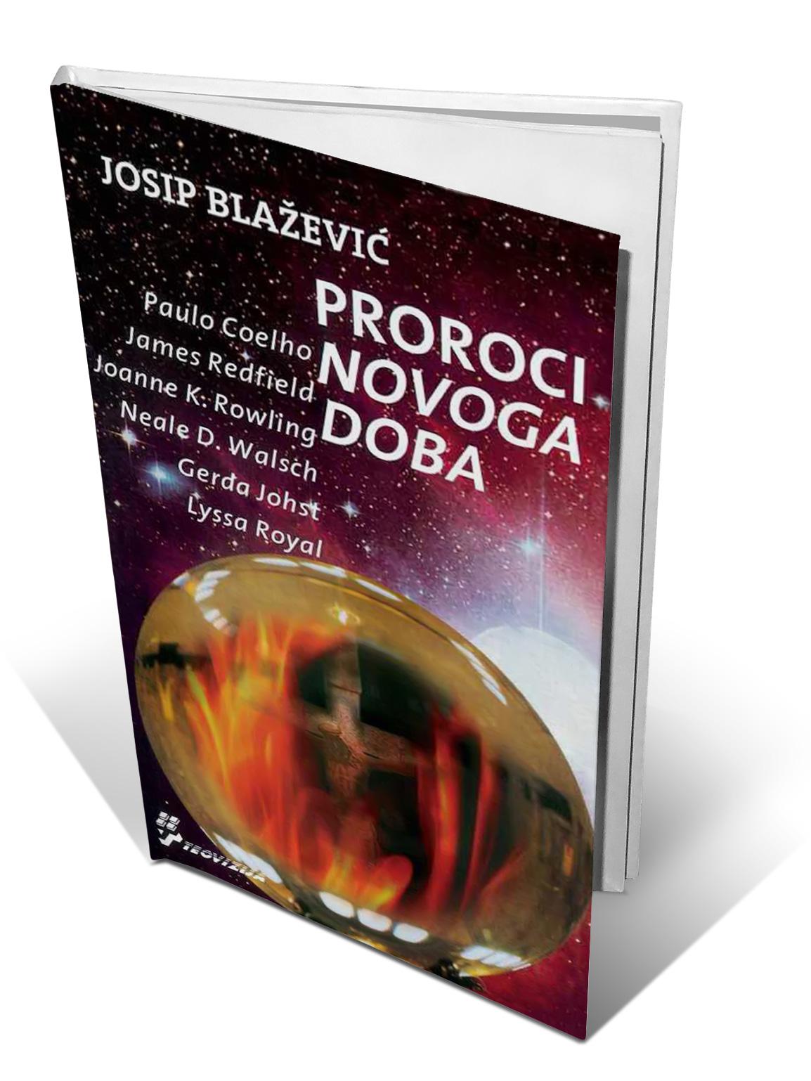 PROROCI NOVOG DOBA - Josip Blažević