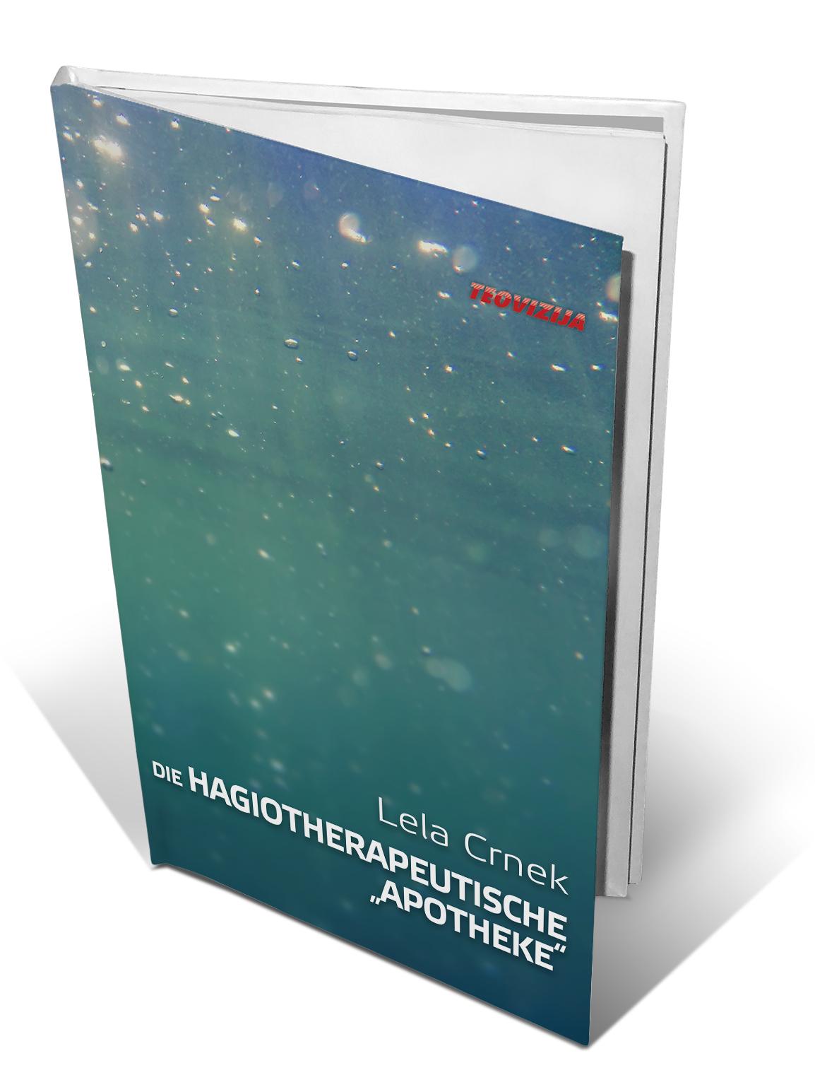 "DIE HAGIOTHERAPEUTISCHE ""APOTHEKE"" - Lela Crnek"