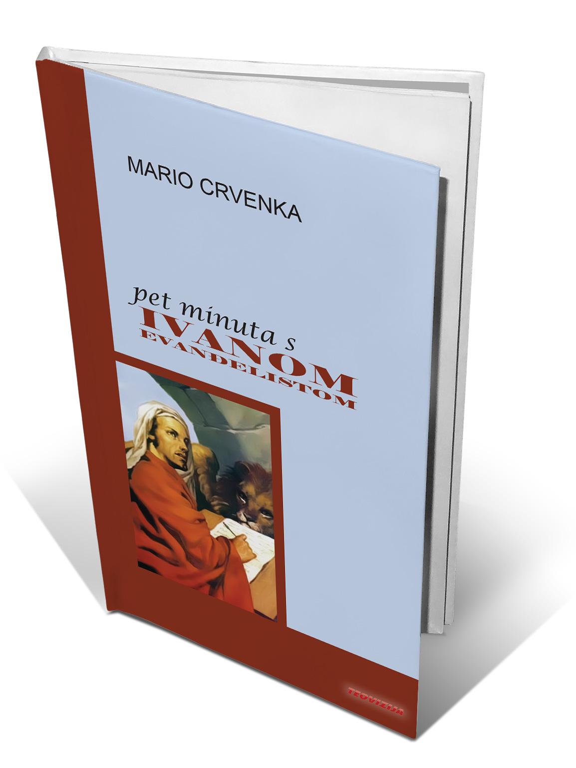 PET MINUTA S IVANOM EVANĐELISTOM - Mario Crvenka