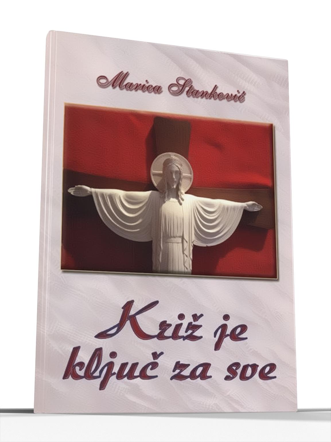 KRIŽ JE KLJUČ SVEGA - Marica Stanković