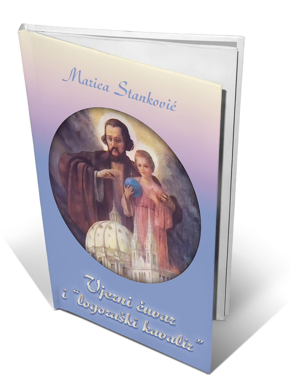SVETI JOSIP - VJERNI ČUVAR I 'LOGORAŠKI KAVALIR' - Marica Stanković