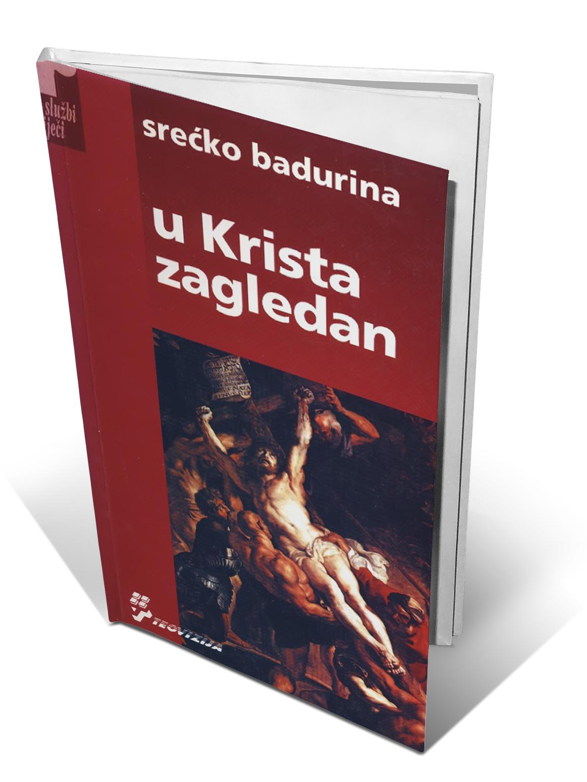 U KRISTA ZAGLEDAN - Srećko Badurina