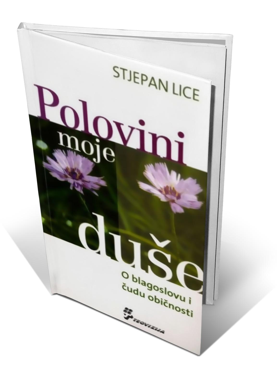 POLOVINI MOJE DUŠE - Stjepan Lice