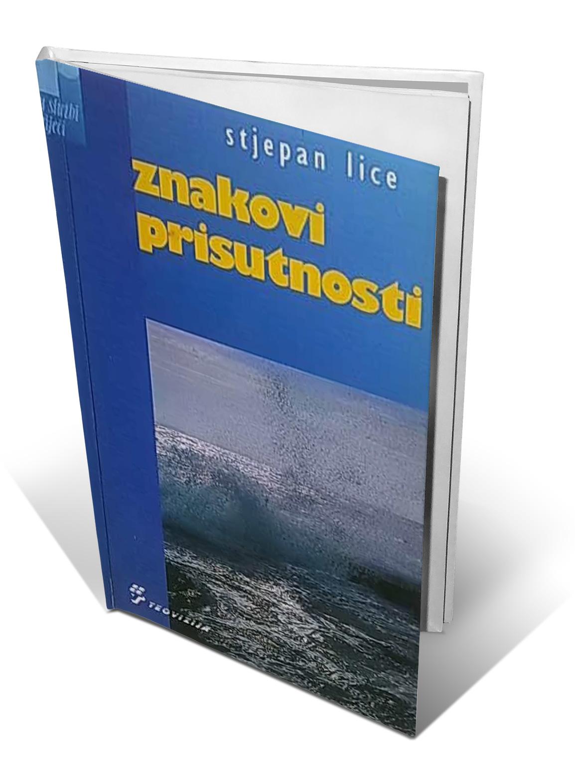 ZNAKOVI PRISUTNOSTI - Stjepan Lice