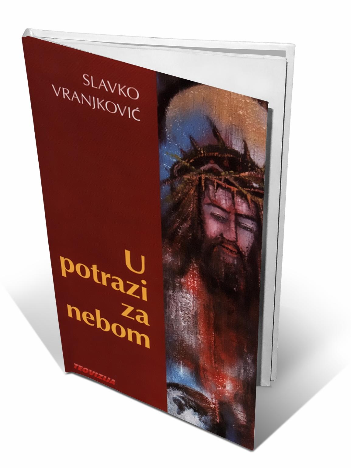 U POTRAZI ZA NEBOM - Slavko Vranjković