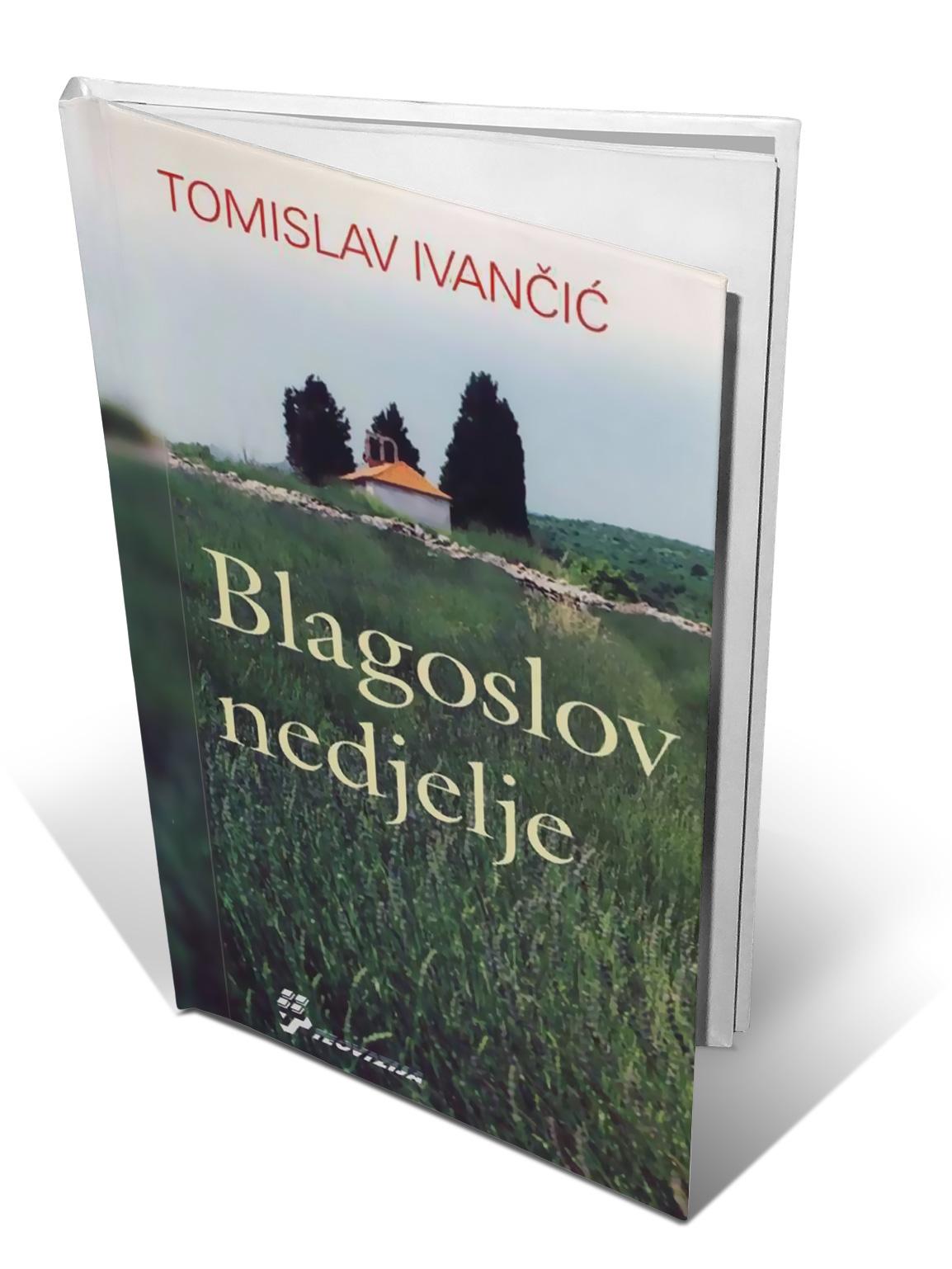 BLAGOSLOV NEDJELJE - Tomislav Ivančić