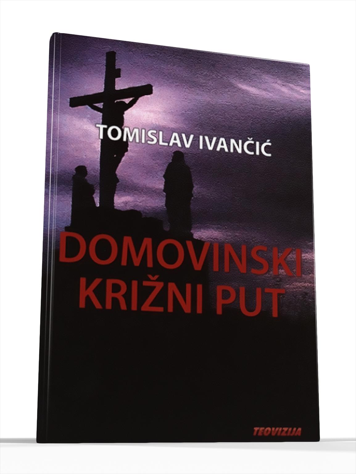 DOMOVINSKI KRIŽNI PUT - Tomislav Ivančić