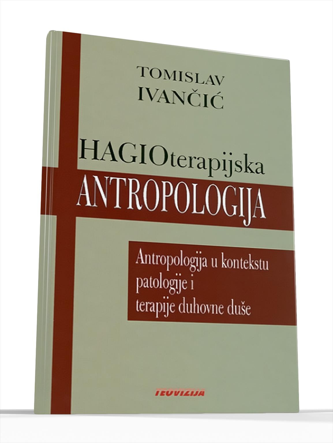 HAGIOTERAPIJSKA ANTROPOLOGIJA - Tomislav Ivančić