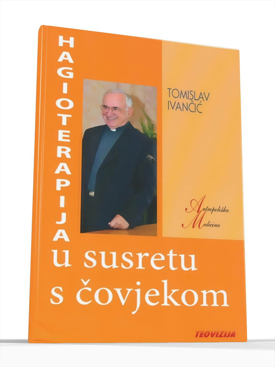 HAGIOTERAPIJA U SUSRETU S ČOVJEKOM (tvrdi uvez) - Tomislav Ivančić