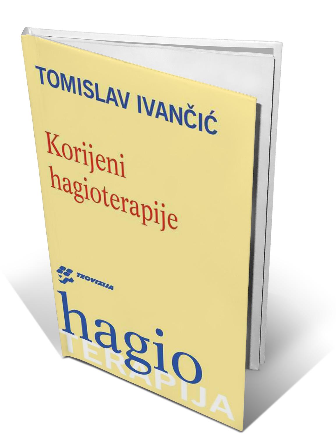 KORJENI HAGIOTERAPIJE - Tomislav Ivančić