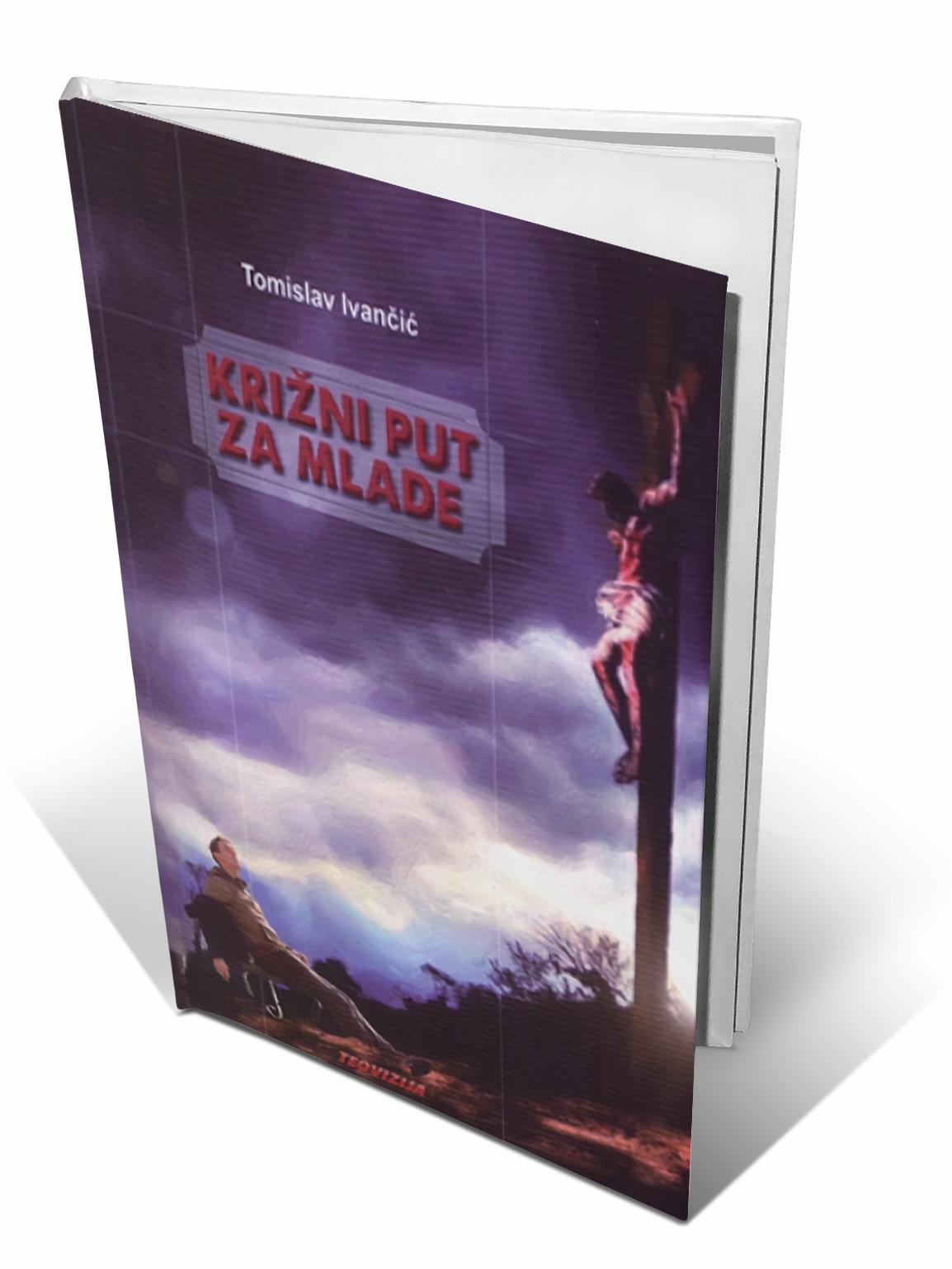 KRIŽNI PUT ZA MLADE - Tomislav Ivančić