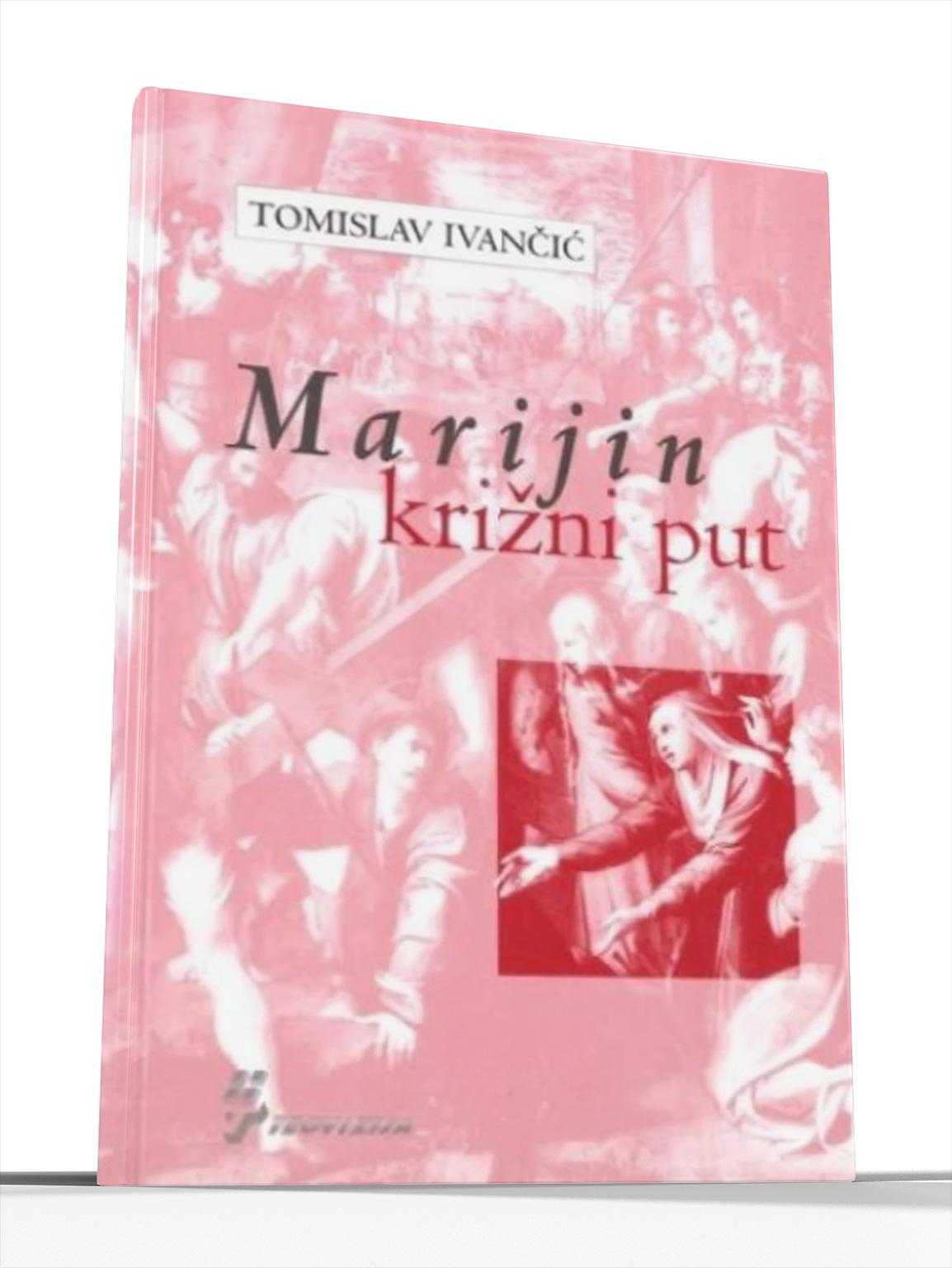 MARIJIN KRIŽNI PUT - Tomislav Ivančić