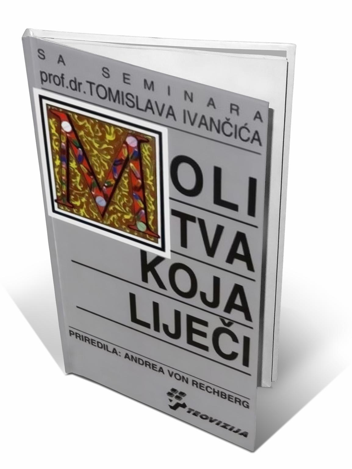 MOLITVA KOJA LIJEČI - Tomislav Ivančić
