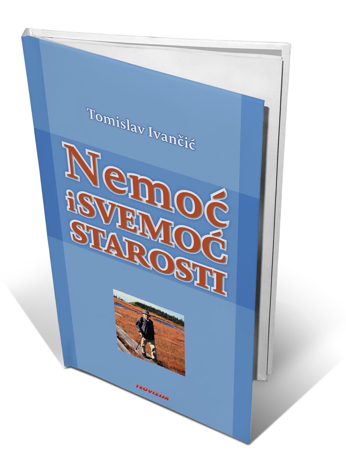 NEMOĆ I SVEMOĆ STAROSTI - Tomislav Ivančić
