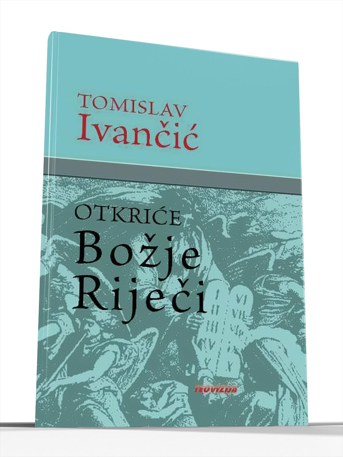 OTKRIĆE BOŽJE RIJEČI - Tomislav Ivančić