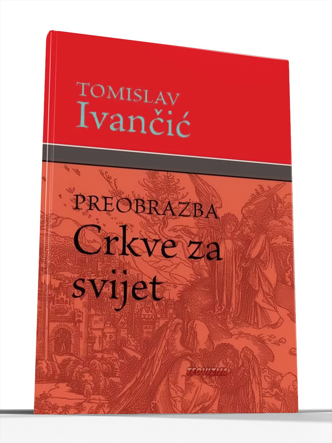 PREOBRAZBA CRKVE ZA SVIJET - Tomislav Ivančić