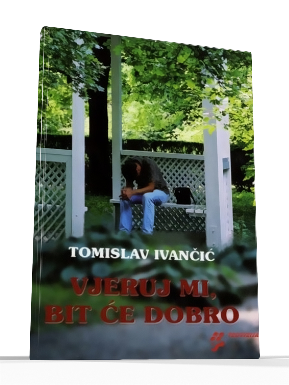 VJERUJ MI, BIT ĆE DOBRO - Tomislav Ivančić