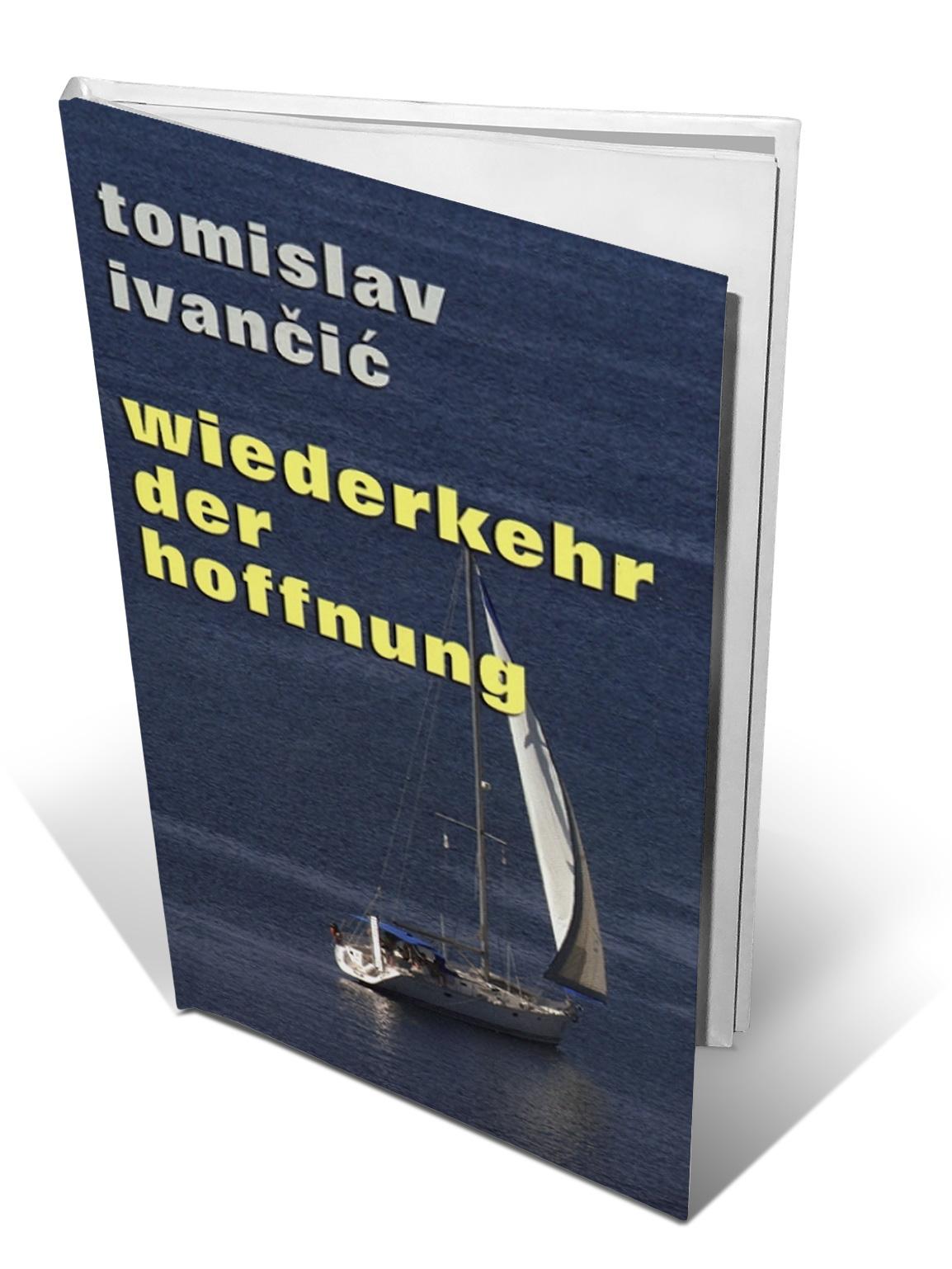 WIEDERKEHR DER HOFFNUNG - Tomislav Ivančić