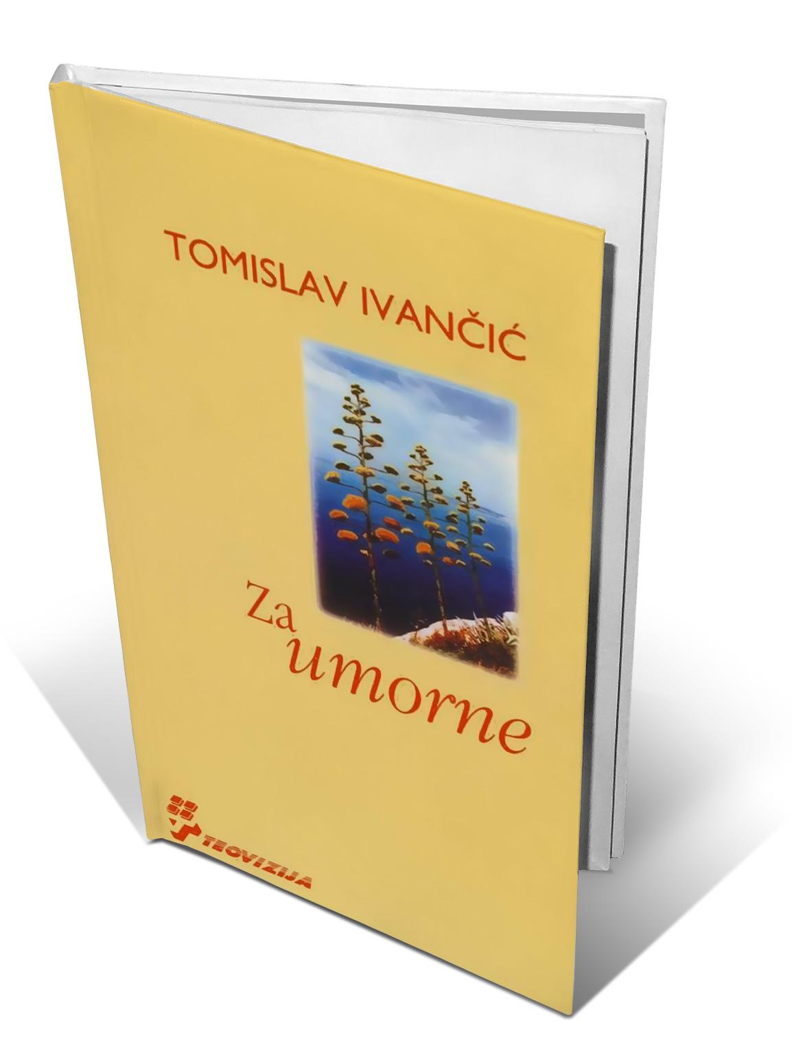 ZA UMORNE - Tomislav Ivančić