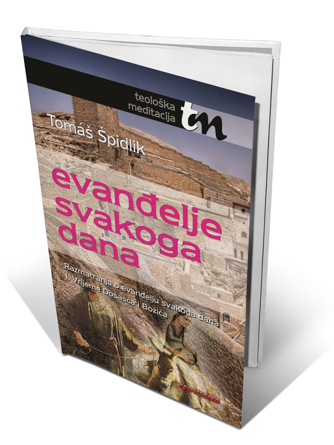 EVANĐELJE SVAKOG DANA - VRIJEME DOČAŠĆA I BOŽIĆA -  Tomaš Špidlik