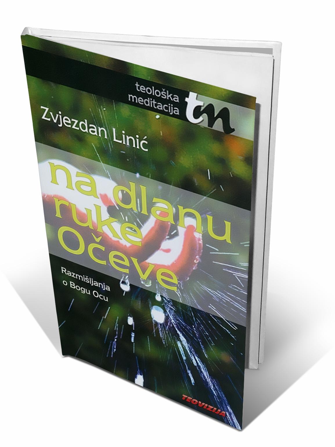 NA DLANU RUKE OČEVE - fra Zvjezdan Linić